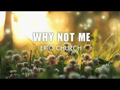 Eric Church - Why Not Me (Lyric Video)