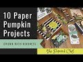 10 Alternate Paper Pumpkin Ideas - February 2019 - Grown with Kindness Kit
