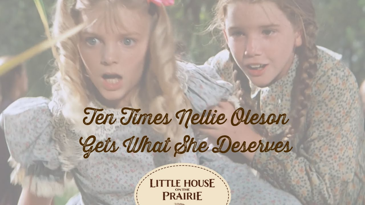 Little House On The Prairie Presents 10 Times Nellie Oleson Gets