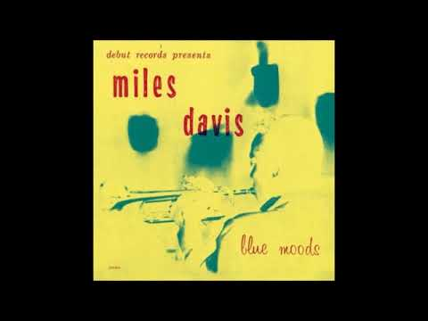 MILES DAVIS - BLUE MOODS (1955) - FULL ALBUM