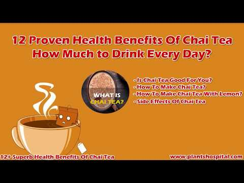 12 Proven Health Benefits Of Chai Tea: How Much to Drink Every Day?