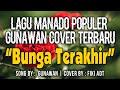 BUNGA TERAKHIR - GUNAWAN (COVER FIKI ADT ELECTONE MANADO)