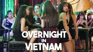 Overnight in Vietnam (Partying & NightLife in Ho Chi Minh City)
