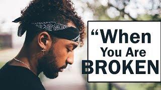 When You are Broken - Best motivational video