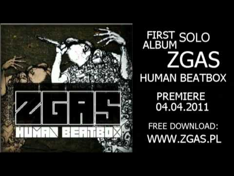 8. ZGAS - Nose And Mouth At The Same Time - (Human Beatbox)