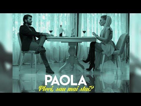 Paola - Pleci, sau mai stai ?