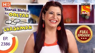 Taarak Mehta Ka Ooltah Chashmah - Ep 2386 - Full Episode - 22nd January, 2018