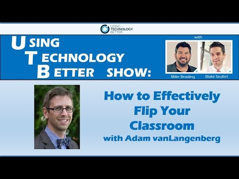 UTB Show: How to Effectively Flip your Classroom