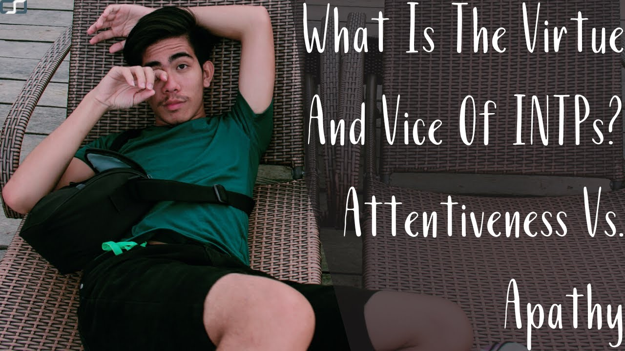 S7E15 – What Is The Virtue And Vice Of INTPs? Attentiveness