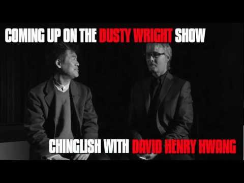 David Henry Hwang - The Dusty Wright Show