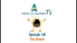 Heir Academy TV Episode 18 - The Sower