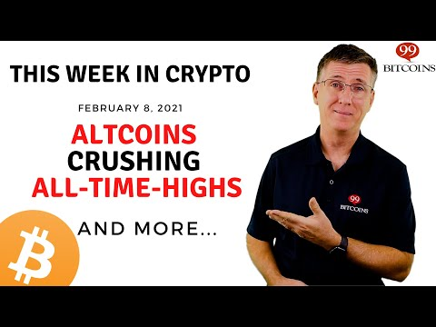 ?Altcoins Crushing All-Time-Highs | This Week in Crypto - Feb 8, 2021