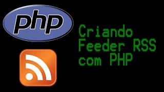 Criando um Feeder RSS com PHP
