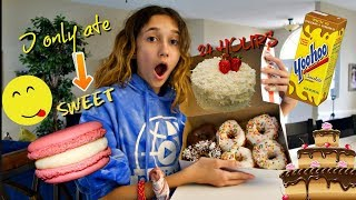 I ONLY ATE SWEET FOOD FOR 24 HOURS CHALLENGE!