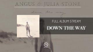 angus julia stone down the way full album stream