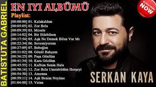 SERKAN KAYA En Iyi Albümü 2020 ~ Top 15 En iyi şarkılar ~ Kalakaldım, Zor Bela, Mesele,...