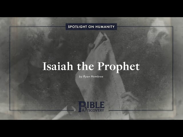 What Do We Know About the Prophet Isaiah? | Spotlight on Humanity | Isaiah the Prophet
