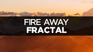 [LYRICS] Fractal - Fire Away (ft. Danyka Nadeau)