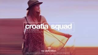 Croatia Squad The D Machine Illusionize Visage Music Remix