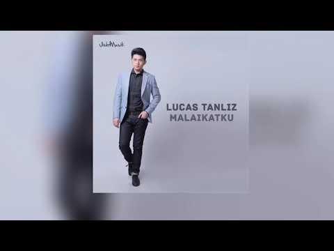 Lucas Tanliz - Video Lyrics Malaikatku