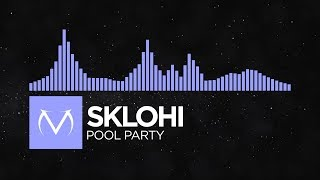 [Future Bass] - Sklohi - Pool Party [Free Download]