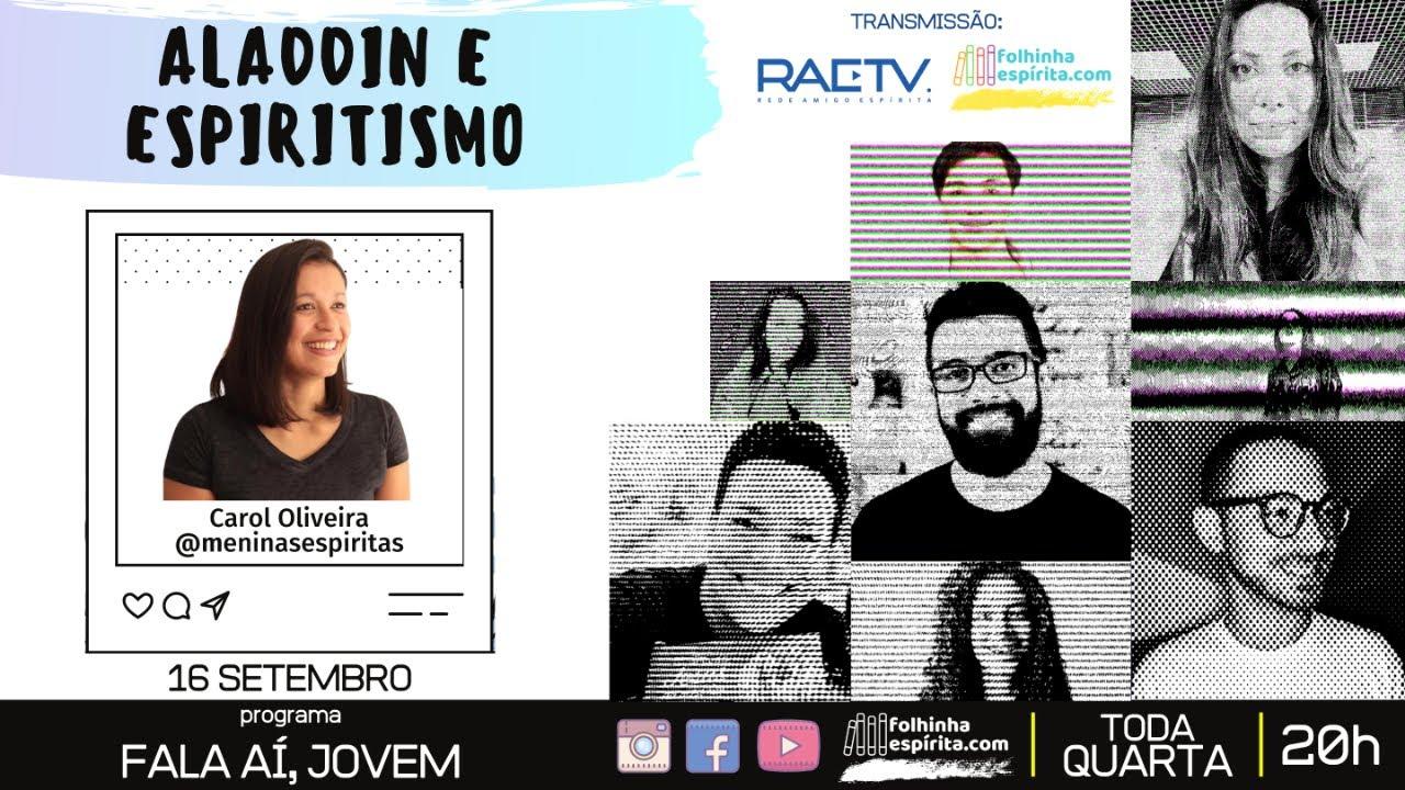 FALA AÍ, JOVEM #07 - Aladdin e Espiritismo - com Carol Oliveira