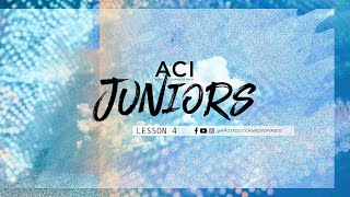ACI Juniors 6/5/20 Bible Lesson 4