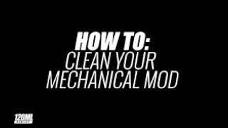 How to Clean your Mech Mod?