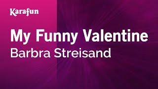 Karaoke My Funny Valentine - Barbra Streisand *
