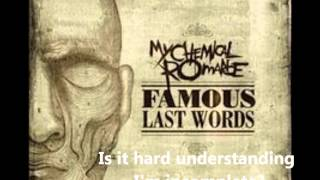 Repeat youtube video My Chemical Romance - Famous Last Words - Lyrics
