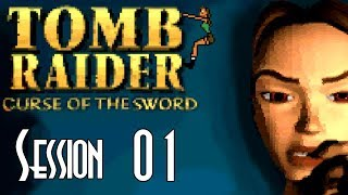 Let's Blindly Stream Tomb Raider: Curse of the Sword! - Session 01 of 03 - Museum, Rooftops, Subway