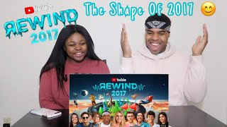 YouTube Rewind: The Shape of 2017 | REACTION!!!