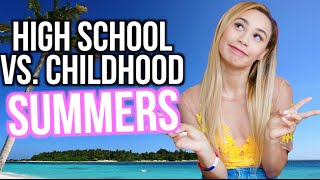High School Summers Vs. Child Summers!