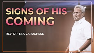 Rev. Dr. M A Varughese || Signs of His Coming || 19.4.2020