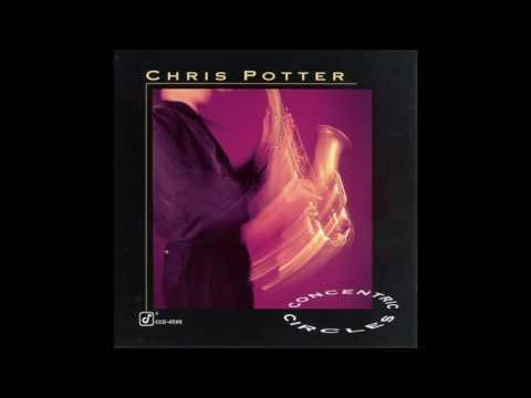 Chris Potter - Concentric Circles [Full Album]