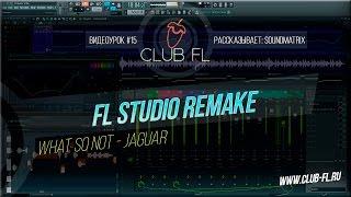 Скачать 15 FL Studio Remake What So Not Jaguar Sound Matrix FL FLP