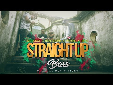 Straight Up Bars   Mr. Judge   Real Storm   Rafsan   IrfuG(Official Music Video)