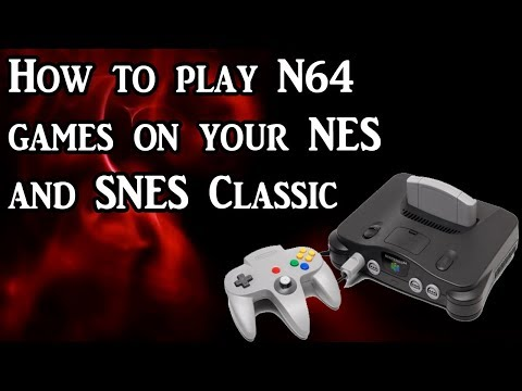 How to play N64 games on your NES and SNES Classic (Tutorial)