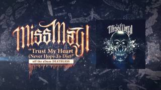 Watch Miss May I Trust My Heart never Hope To Die video
