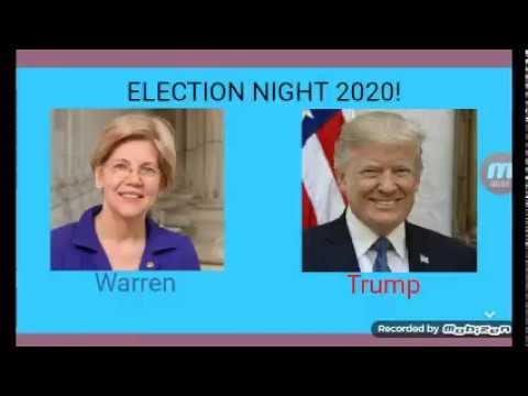 Election night 2020 - Warren Vs Trump