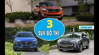 3 mẫu SUV đô thị bán chạy nhất Việt Nam hiện tại