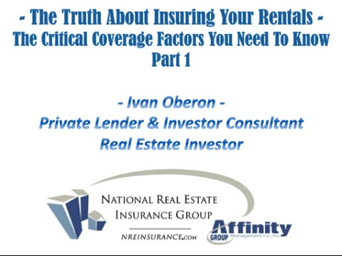 Part 1 The Truth About Insuring Your Rentals  - The Critical Coverage Factors You Need To Know