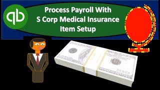 QuickBooks Online 2019-Process Payroll With S Corp Medical Insurance Item Setup