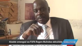 Abadde omwogezi wa FUFA Rogers Mulindwa alekulidde thumbnail