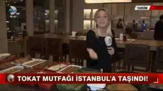 Tokat Yemekleri İstanbul - Kana D Ana Haber Bülteni