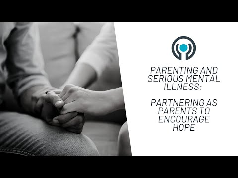 parenting-and-serious-mental-illness-|-partnering-as-parents-to-encourage-hope