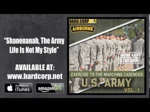 Shanenanah, The Army Life Is Not My Style (Marching Cadence)