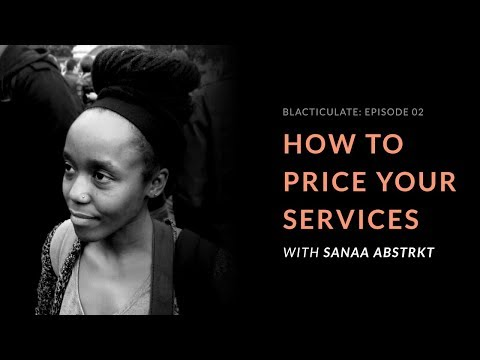 EP 02: HOW TO PRICE YOUR SERVICES JUST RIGHT w/ Sanaa Abstrakt