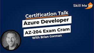 AZ-204 Azure Developer - Exam Cram │ Expert Talk │Skill Me UP Academy
