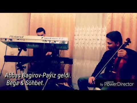 "2018 Exclusive.Abbas Bagirov ""Payiz Geldi"" Begenc Narkulyyev & Sohbet Annacaryyev"